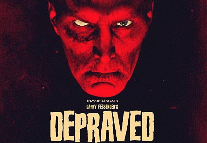 فیلم Depraved 2019